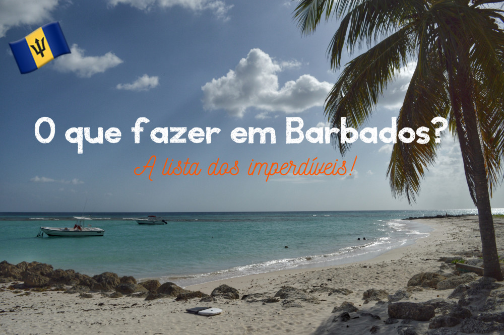 O que fazer em Barbados? A nossa lista dos imperdíveis!